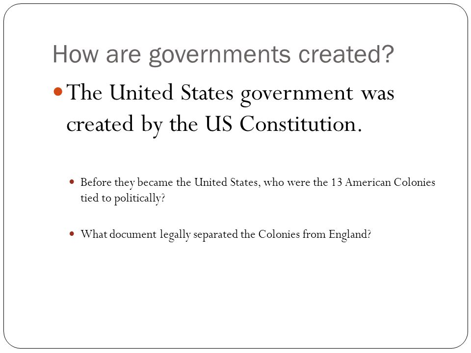 How are governments created