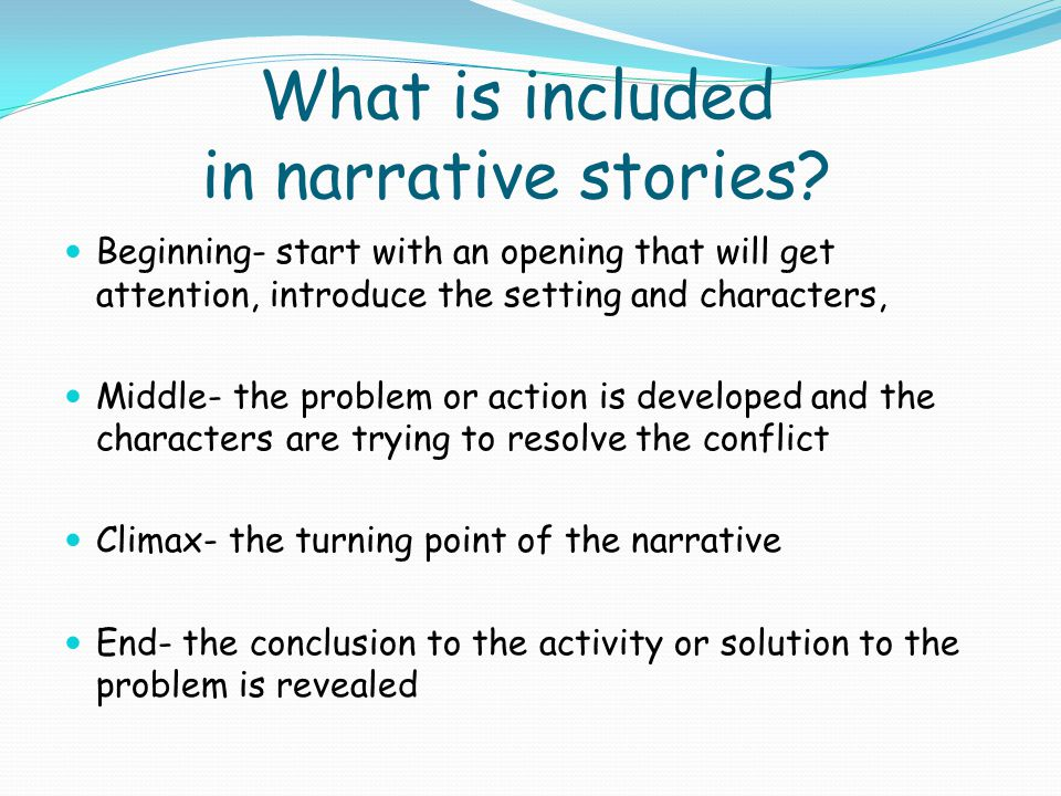 What is included in narrative stories