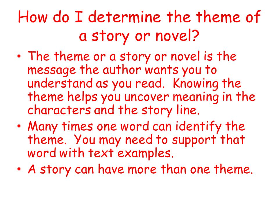 How do I determine the theme of a story or novel