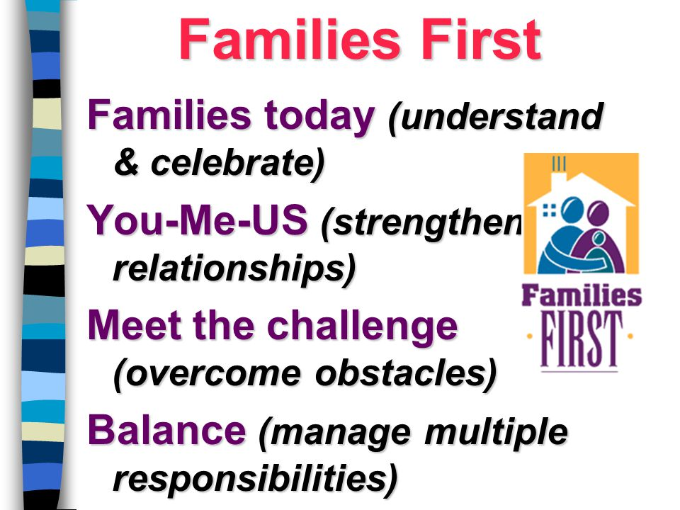 Families First Families today (understand & celebrate)