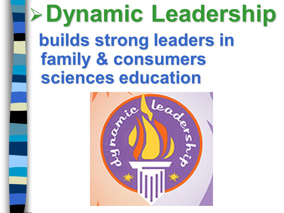 Dynamic Leadership builds strong leaders in family & consumers sciences education