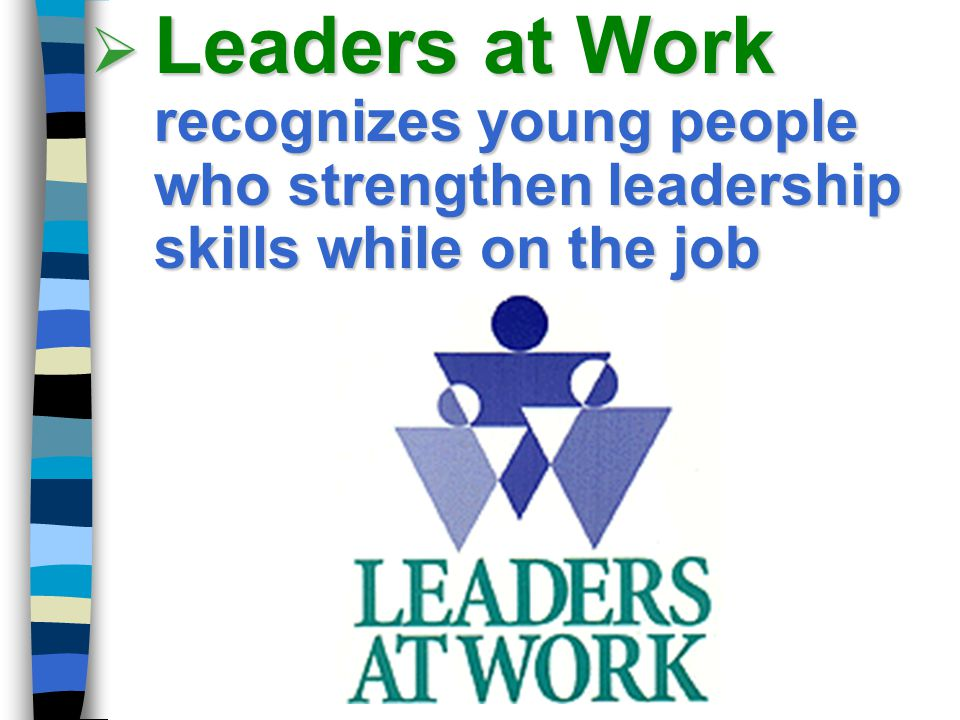 Leaders at Work recognizes young people who strengthen leadership skills while on the job