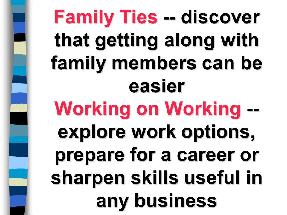 Family Ties -- discover that getting along with family members can be easier
