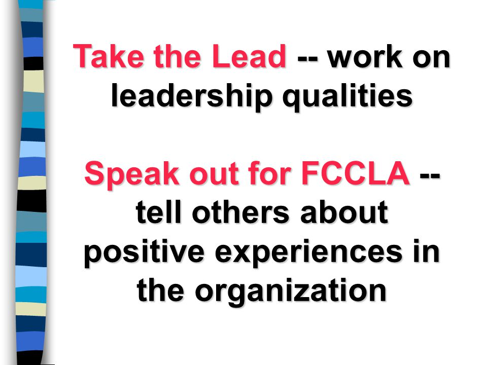 Take the Lead -- work on leadership qualities