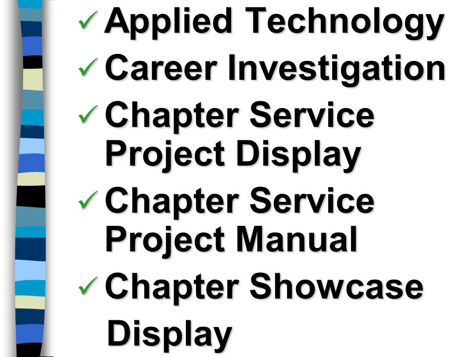 Applied Technology Career Investigation. Chapter Service Project Display. Chapter Service Project Manual.