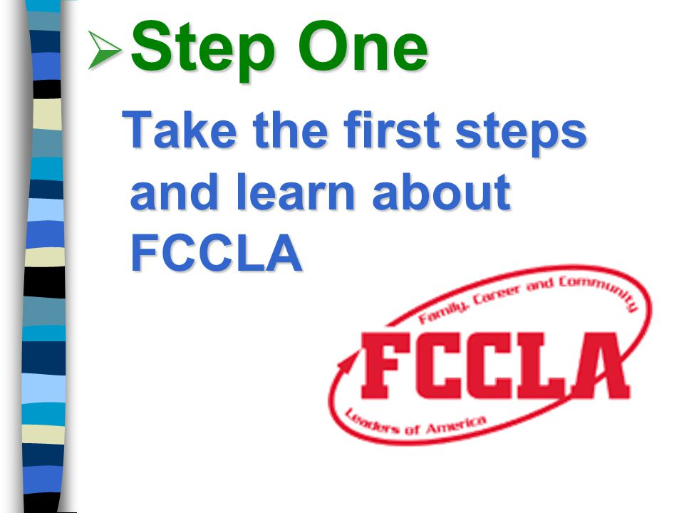 Step One Take the first steps and learn about FCCLA