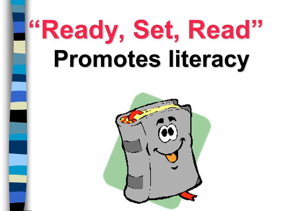 Ready, Set, Read Promotes literacy
