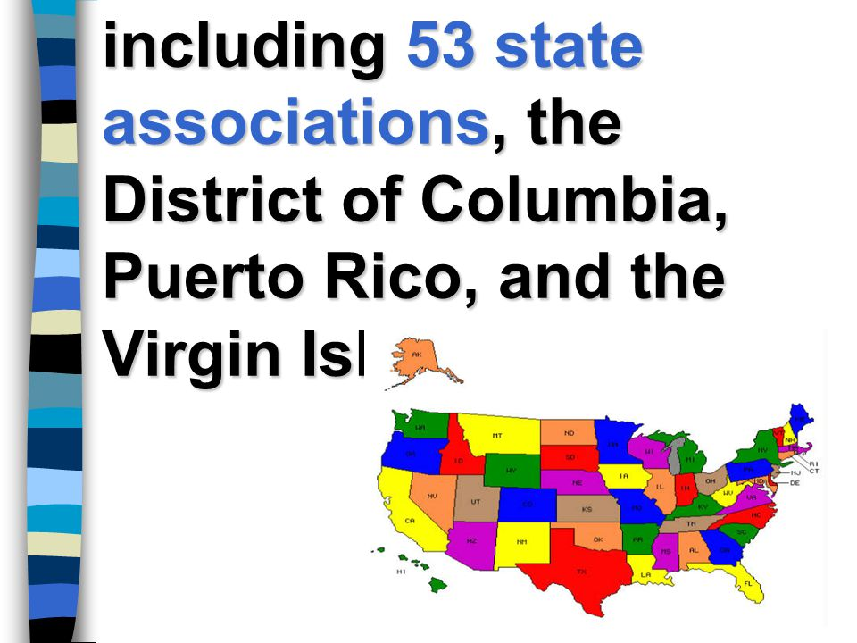 including 53 state associations, the District of Columbia, Puerto Rico, and the Virgin Islands.