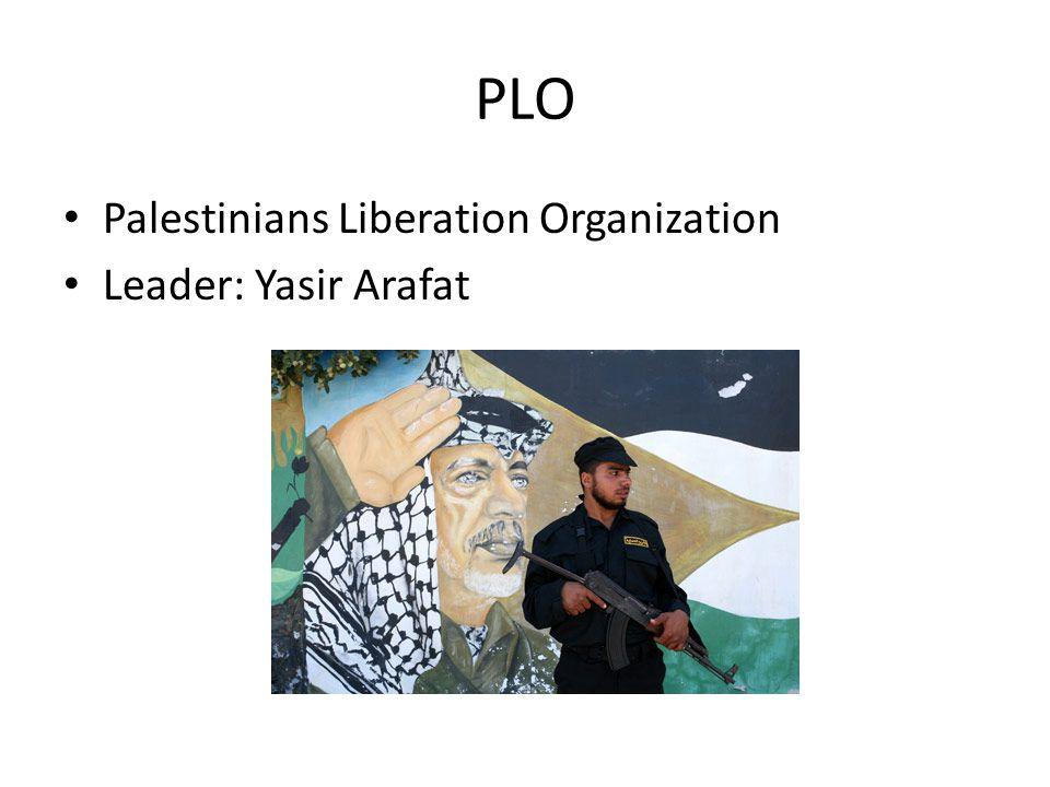 PLO Palestinians Liberation Organization Leader: Yasir Arafat