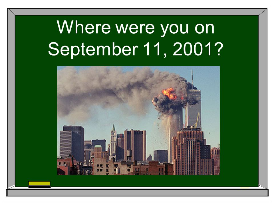 Where were you on September 11, 2001
