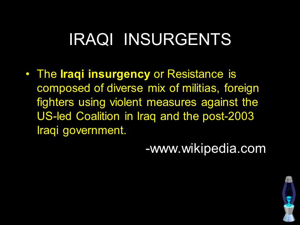 IRAQI INSURGENTS -www.wikipedia.com