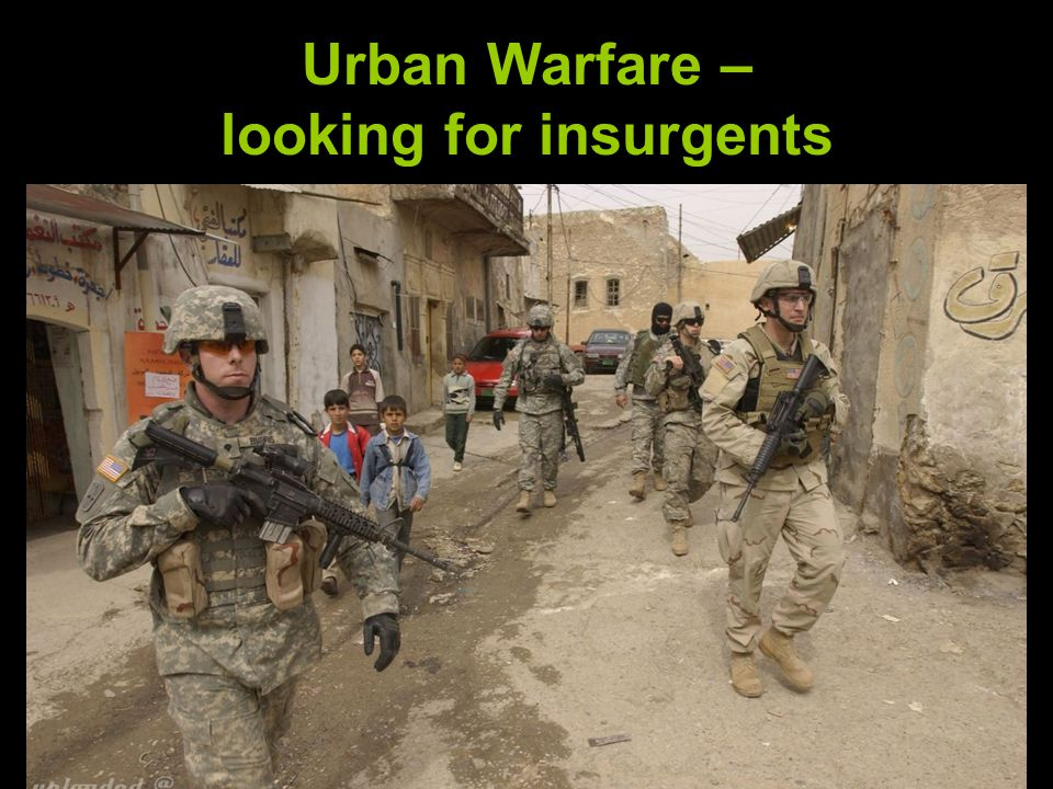 Urban Warfare – looking for insurgents