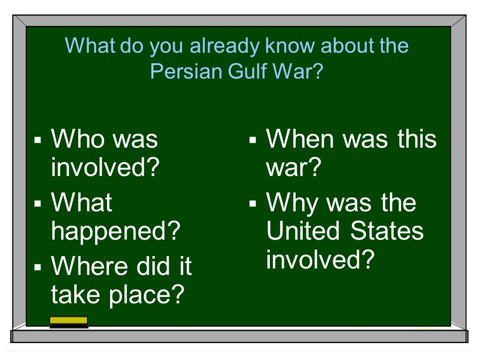 What do you already know about the Persian Gulf War
