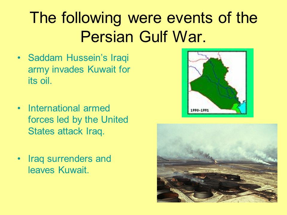 The following were events of the Persian Gulf War.