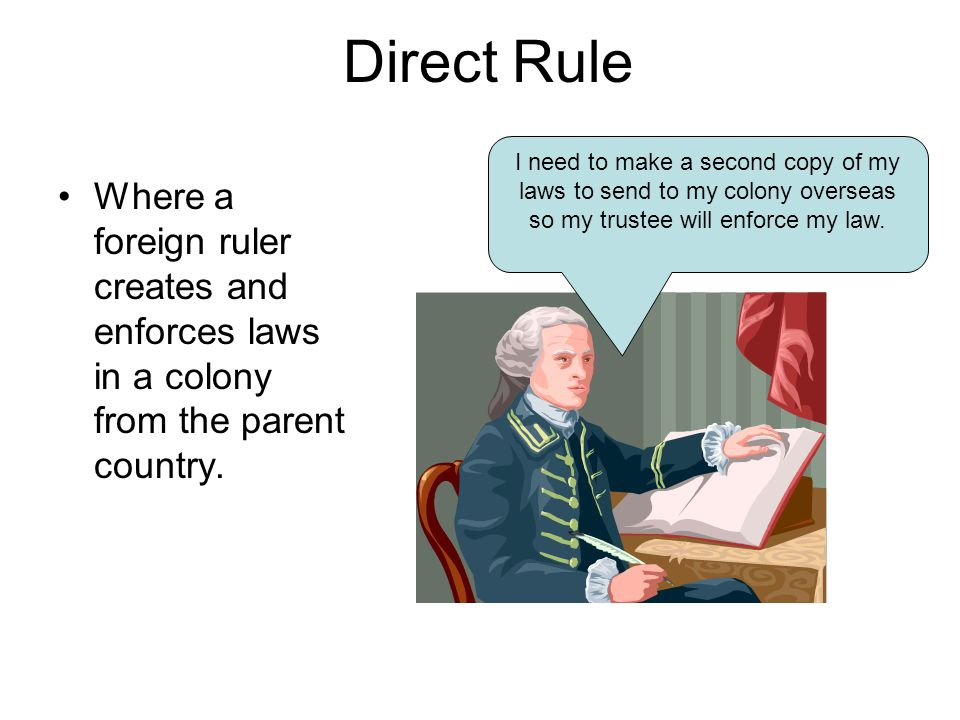 Direct Rule I need to make a second copy of my laws to send to my colony overseas so my trustee will enforce my law.