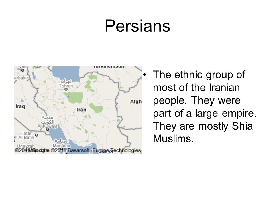 Persians The ethnic group of most of the Iranian people.