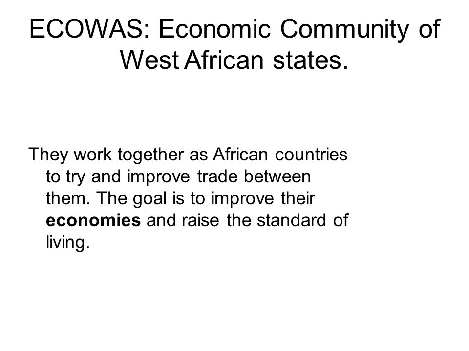 ECOWAS: Economic Community of West African states.