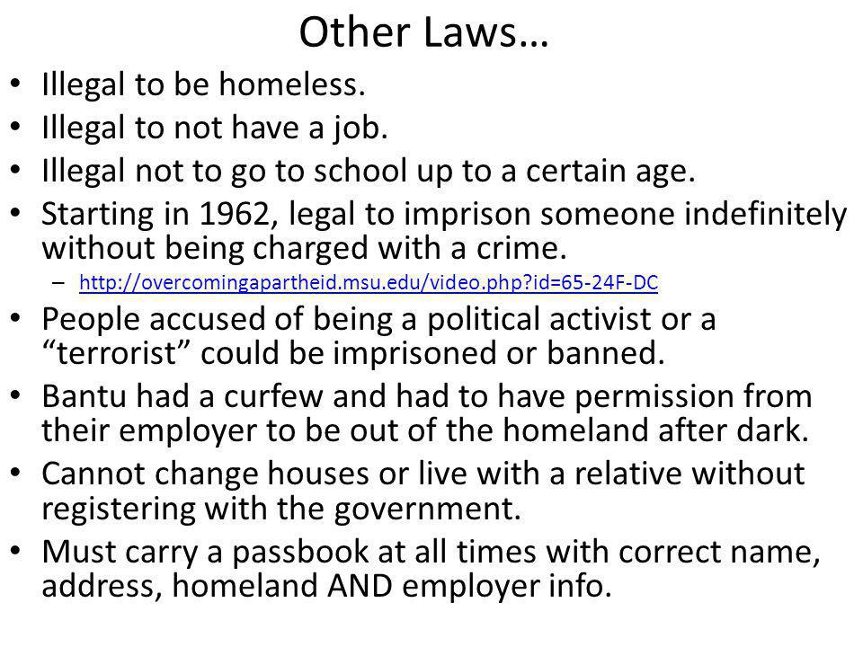 Other Laws… Illegal to be homeless. Illegal to not have a job.