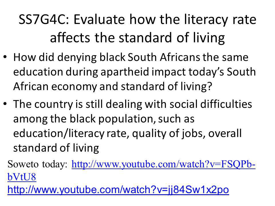 SS7G4C: Evaluate how the literacy rate affects the standard of living