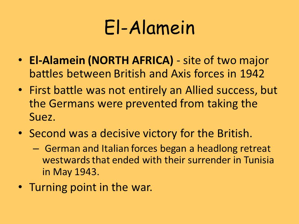 El-Alamein El-Alamein (NORTH AFRICA) - site of two major battles between British and Axis forces in 1942.