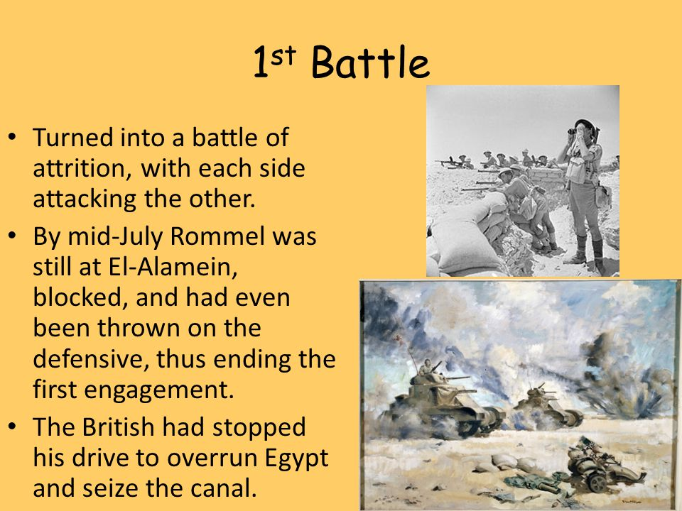 1st Battle Turned into a battle of attrition, with each side attacking the other.