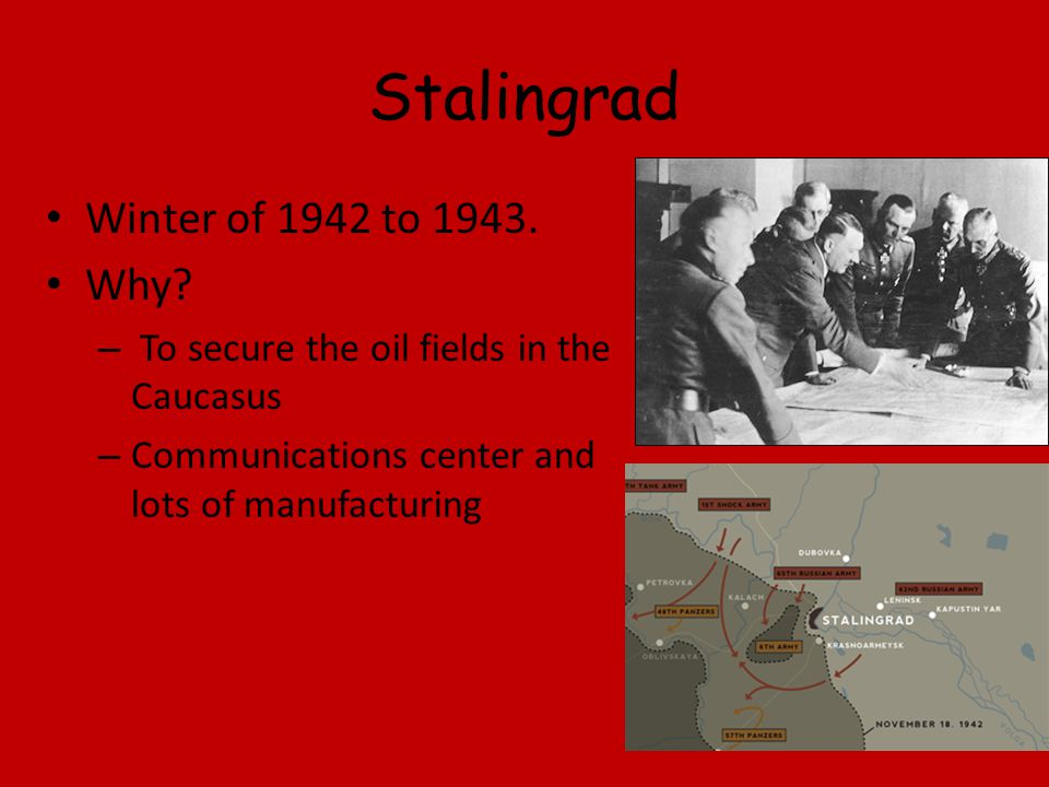 Stalingrad Winter of 1942 to 1943. Why