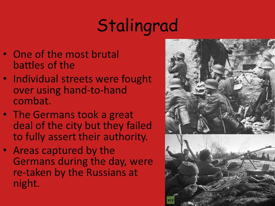 Stalingrad One of the most brutal battles of the