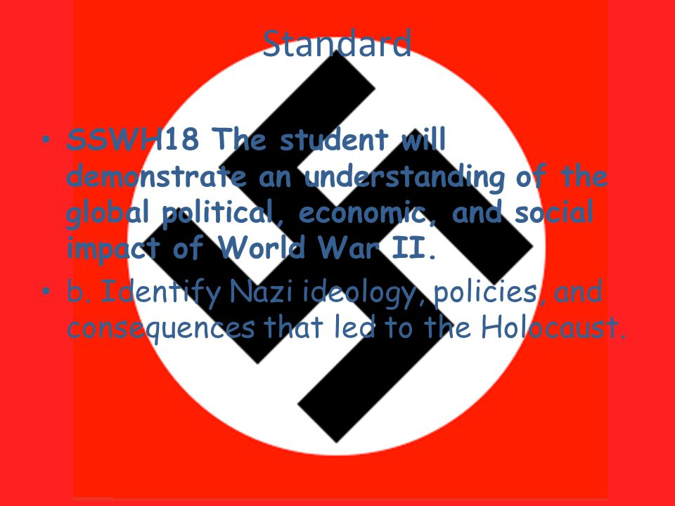 Standard SSWH18 The student will demonstrate an understanding of the global political, economic, and social impact of World War II.
