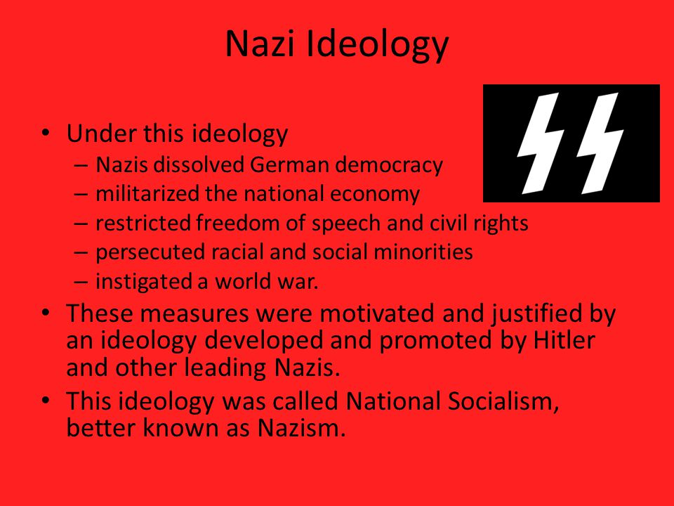 Nazi Ideology Under this ideology
