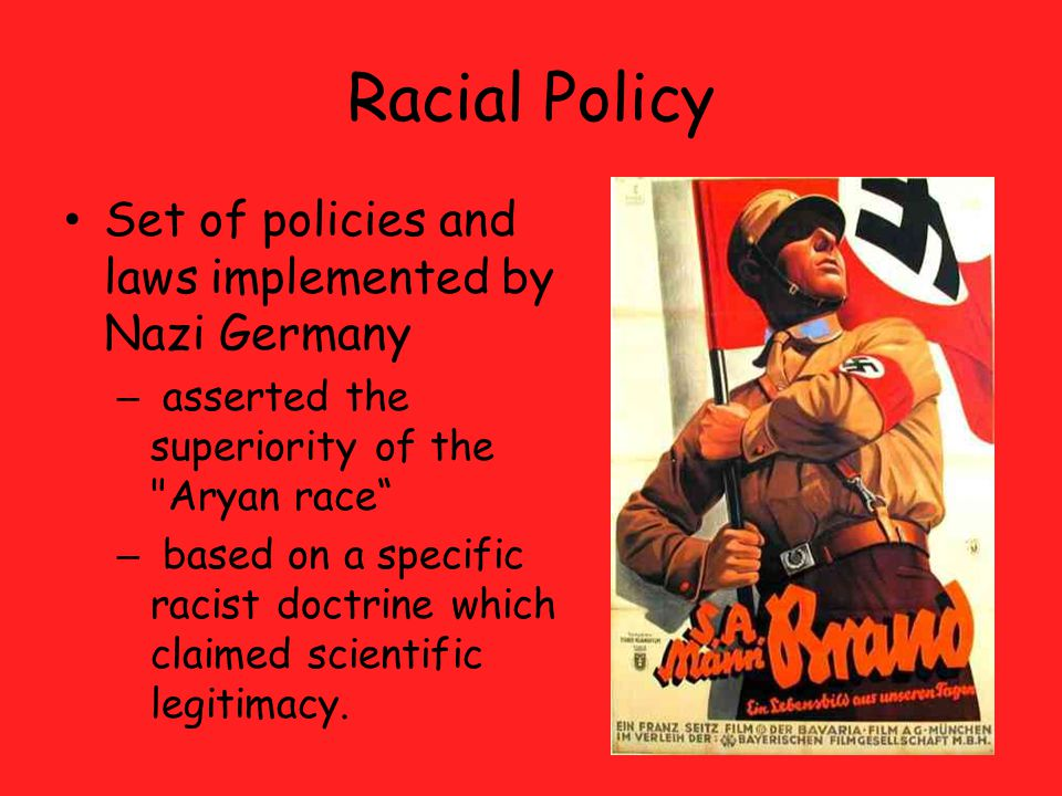 Racial Policy Set of policies and laws implemented by Nazi Germany