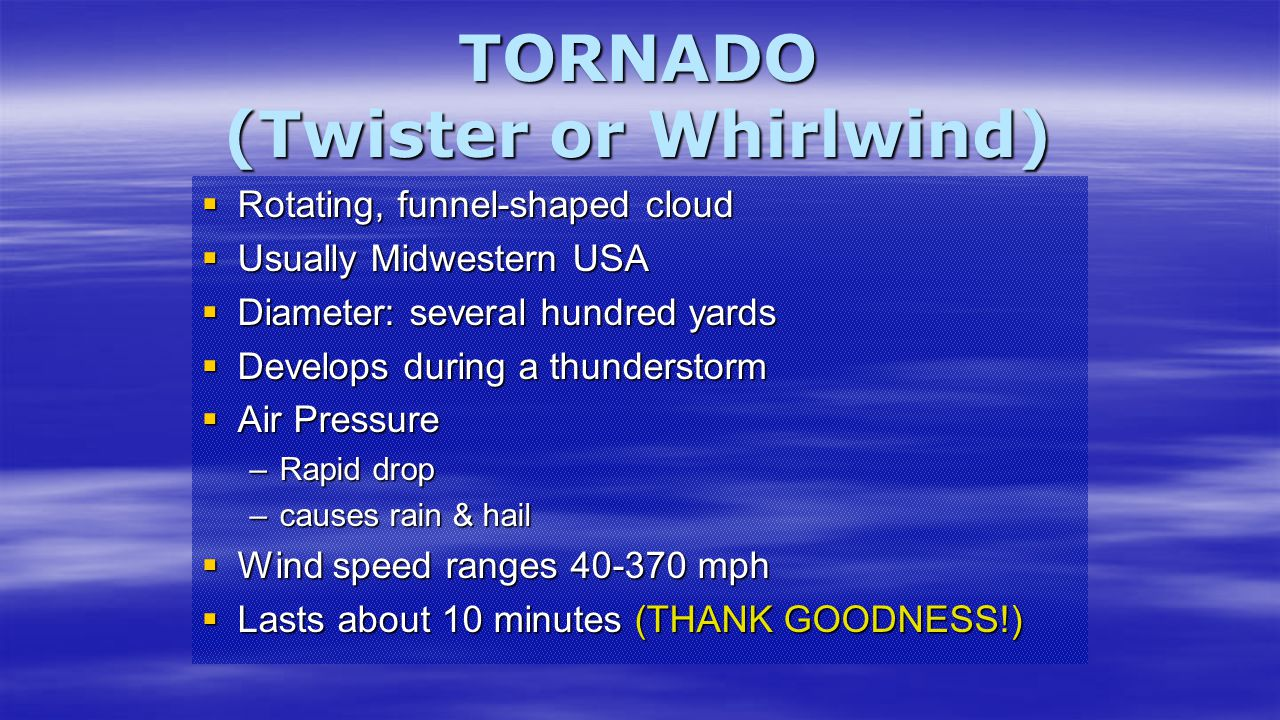 TORNADO (Twister or Whirlwind)