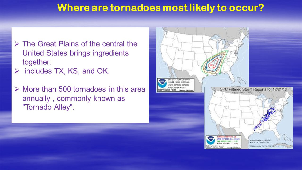 Where are tornadoes most likely to occur