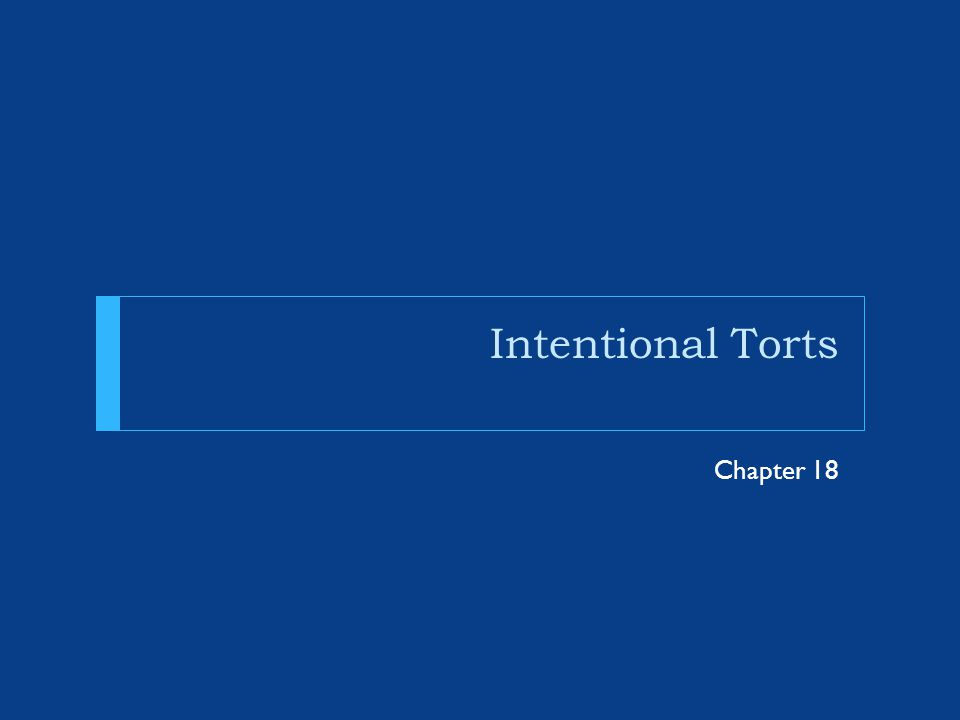 Intentional Torts Chapter 18