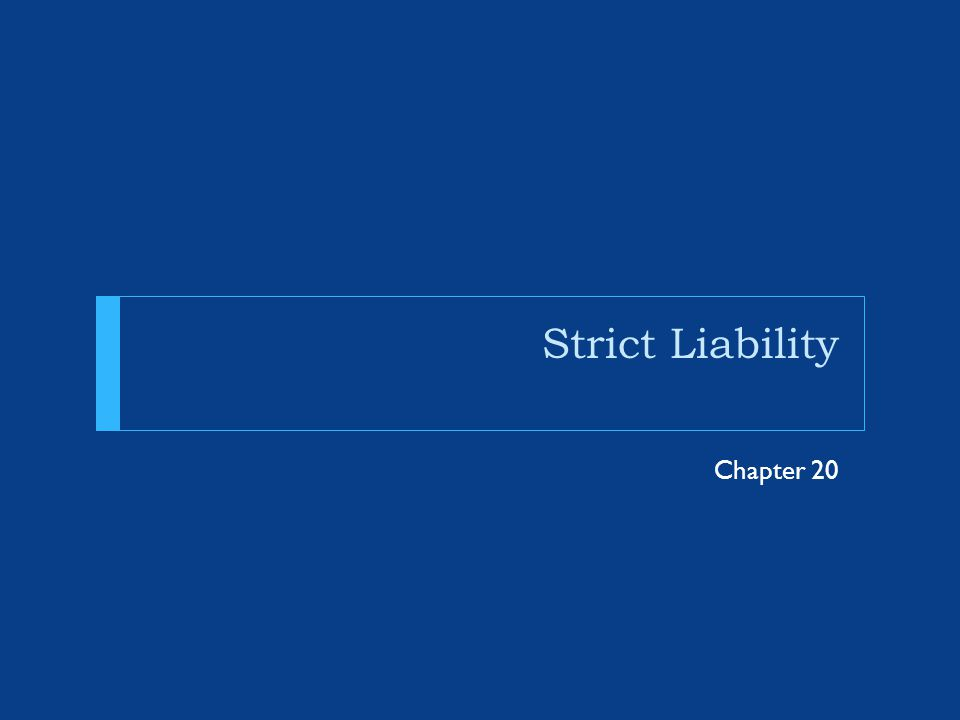 Strict Liability Chapter 20