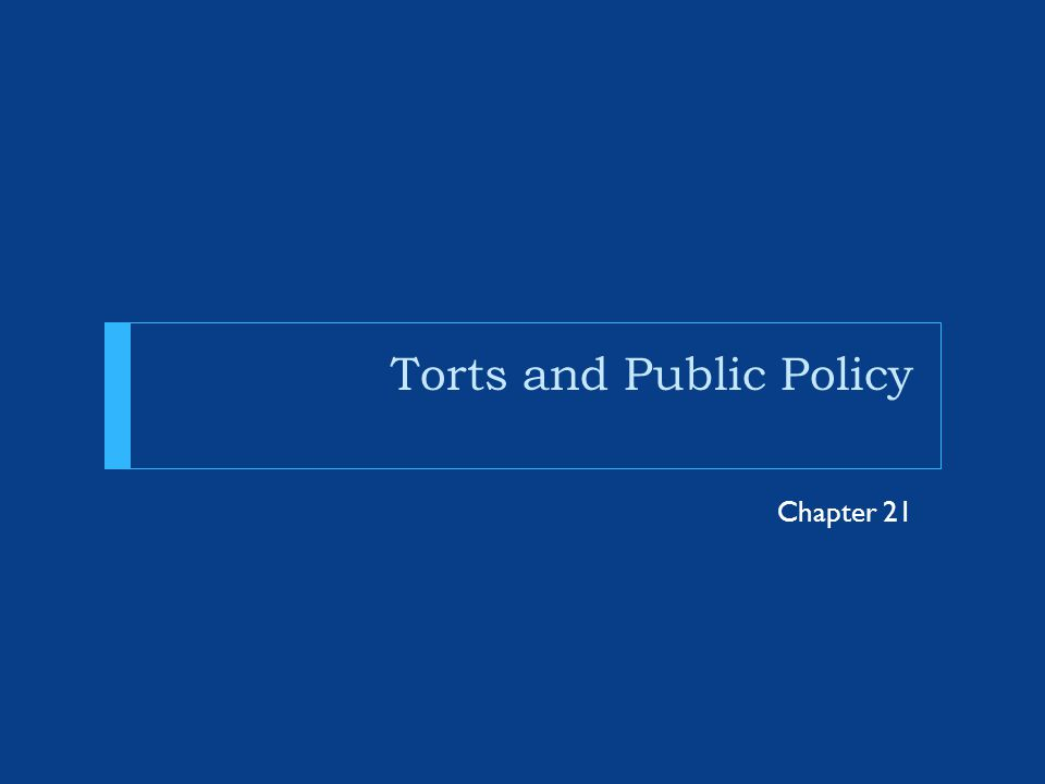Torts and Public Policy