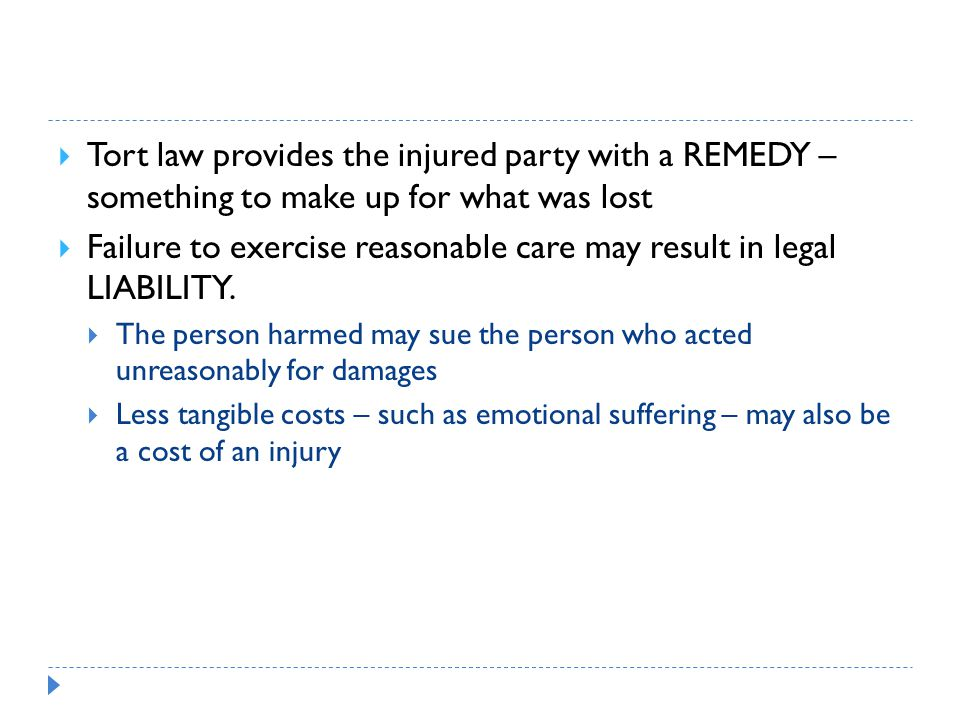 Failure to exercise reasonable care may result in legal LIABILITY.