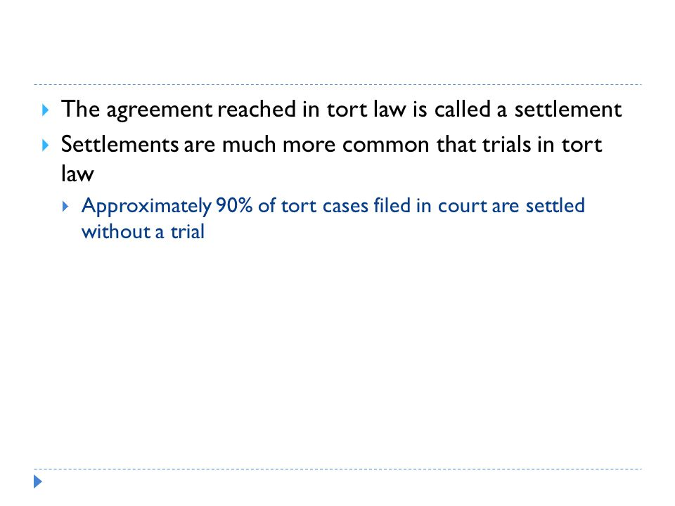 The agreement reached in tort law is called a settlement