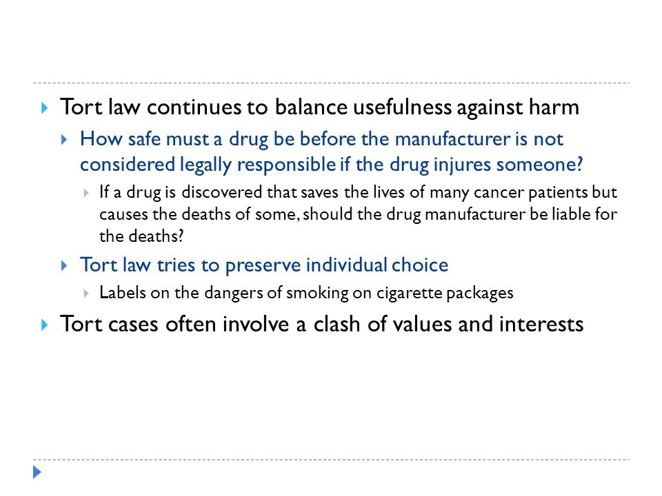 Tort law continues to balance usefulness against harm