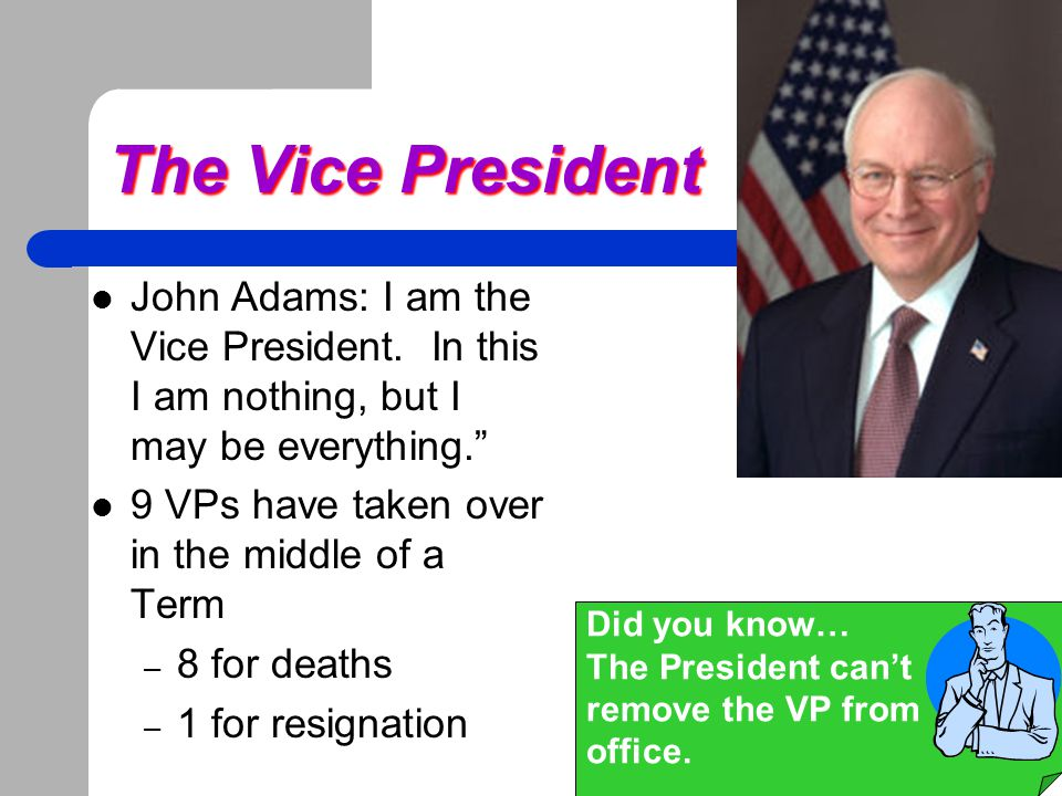 The Vice President John Adams: I am the Vice President. In this I am nothing, but I may be everything.