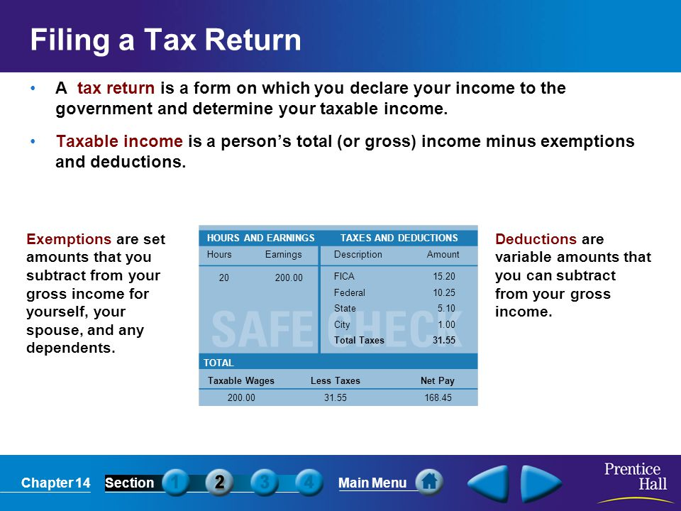 Filing a Tax Return A tax return is a form on which you declare your income to the government and determine your taxable income.