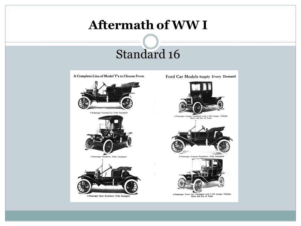Aftermath of WW I Standard 16