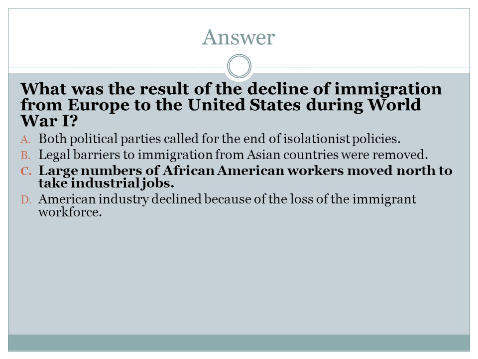 Answer What was the result of the decline of immigration from Europe to the United States during World War I