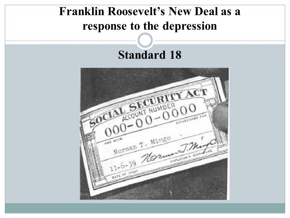 Franklin Roosevelt's New Deal as a response to the depression Standard 18