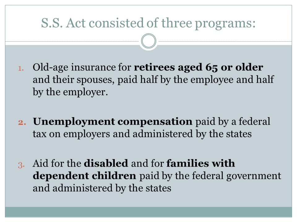 S.S. Act consisted of three programs: