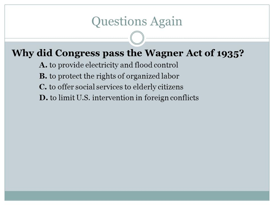 Questions Again Why did Congress pass the Wagner Act of 1935