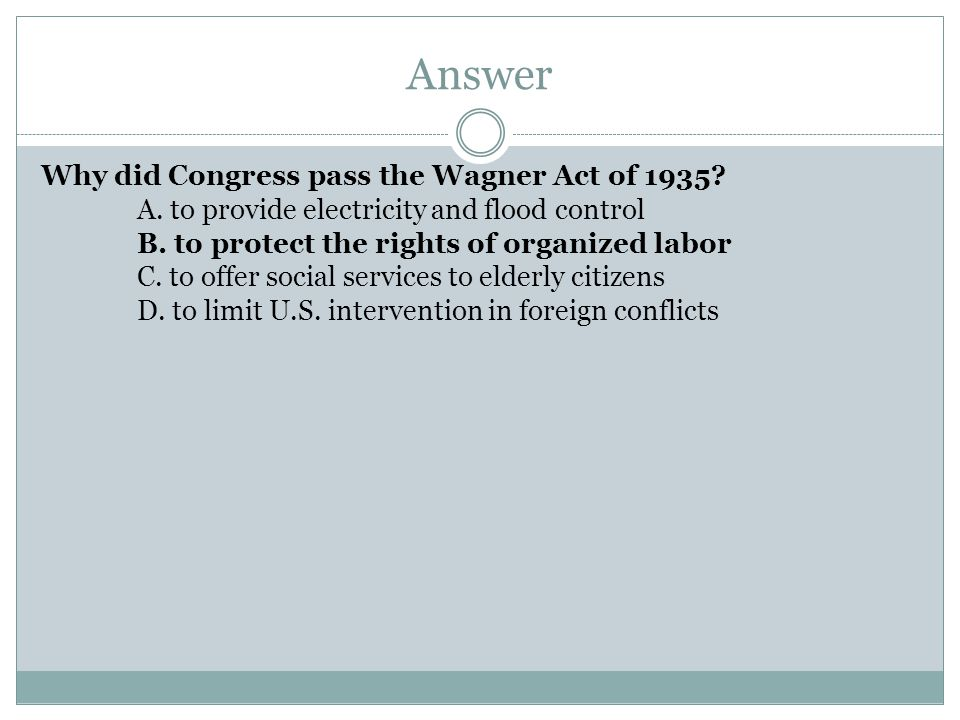 Answer Why did Congress pass the Wagner Act of 1935