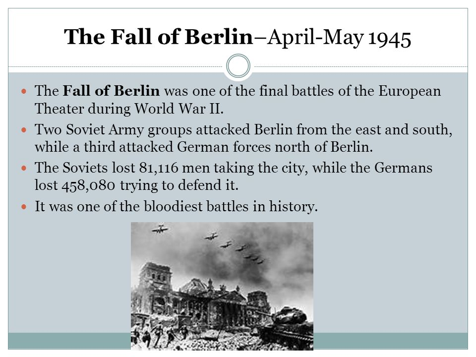 The Fall of Berlin–April-May 1945