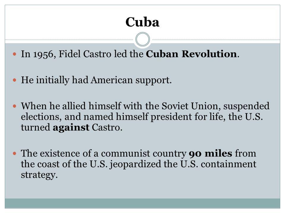 Cuba In 1956, Fidel Castro led the Cuban Revolution.