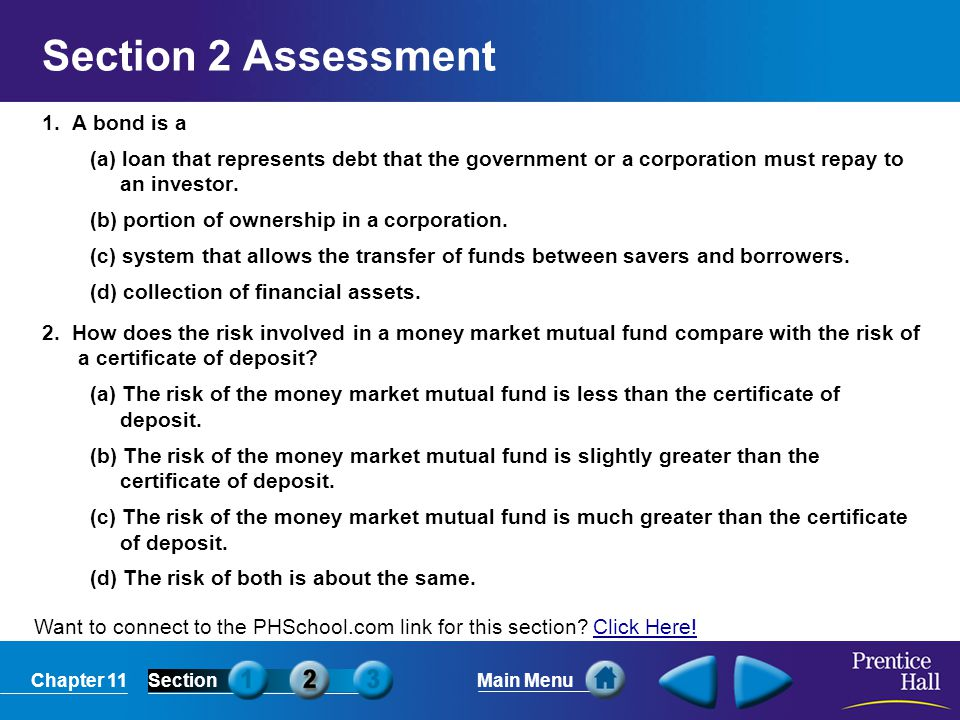 Section 2 Assessment 1. A bond is a