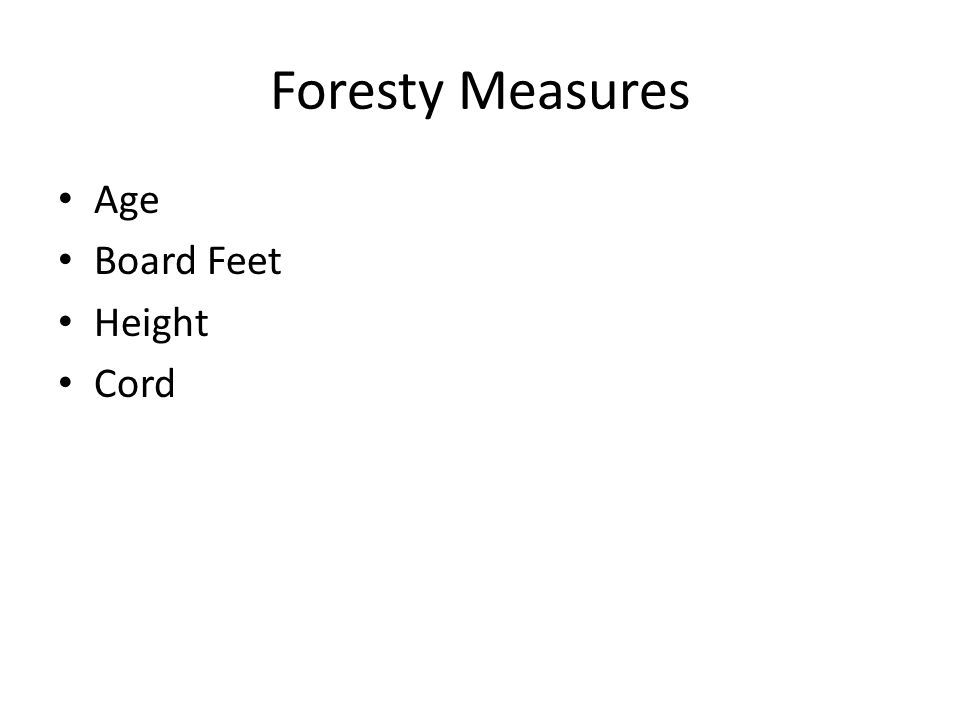 Foresty Measures Age Board Feet Height Cord